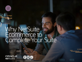 Why NetSuite Ecommerce to complete your Suite